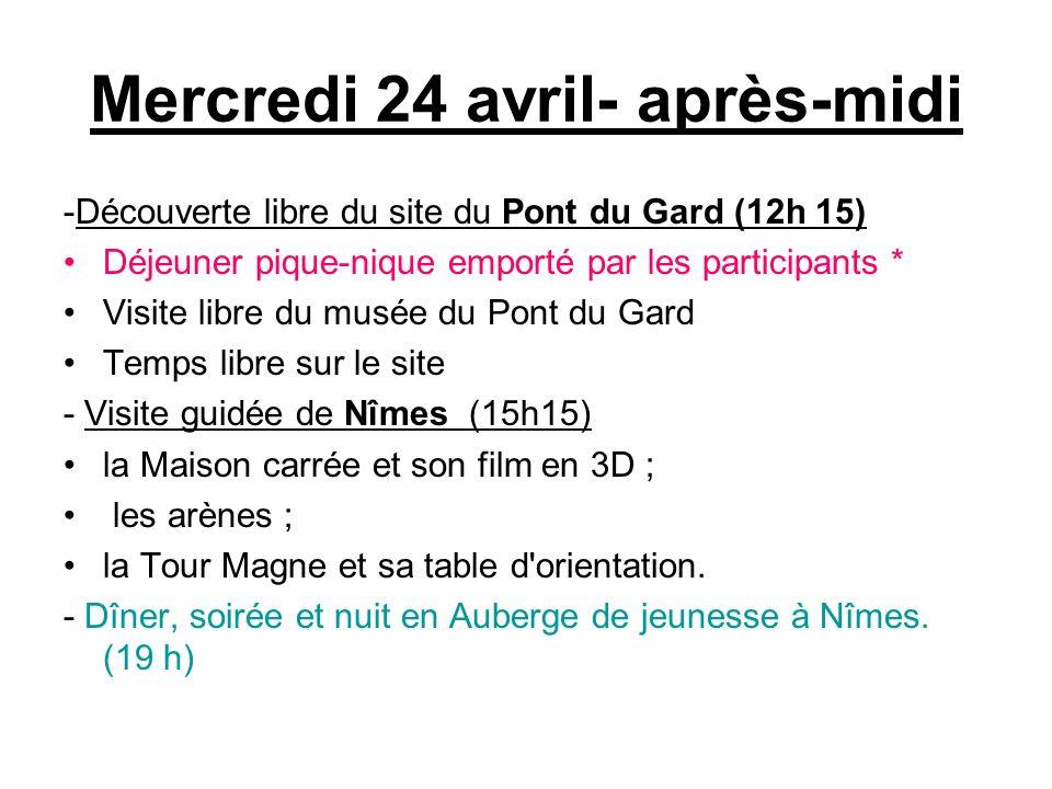 Mercredi 24 avril- après-midi -Découverte libre du site du Pont du Gard (12h 15) Déjeuner pique-nique emporté par les participants * Visite libre du m