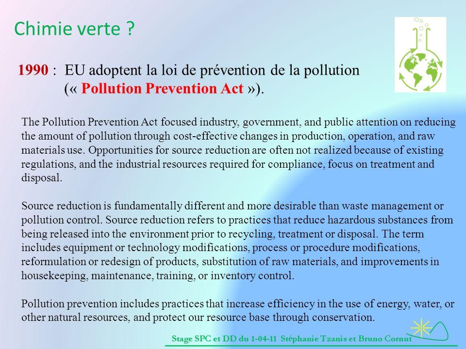 Elle marque un changement d attitude radical : plutôt que de traiter les déchets produits, il s agit d opérer une réduction à la source pour prévenir la pollution.