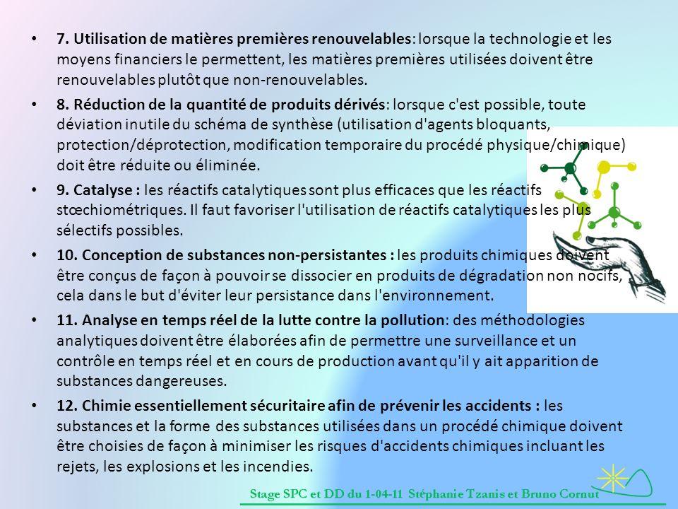 7. Utilisation de matières premières renouvelables: lorsque la technologie et les moyens financiers le permettent, les matières premières utilisées do