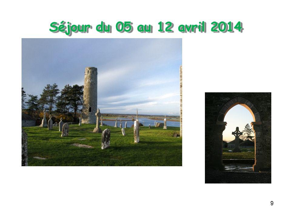 9 Séjour du 05 au 12 avril 2014