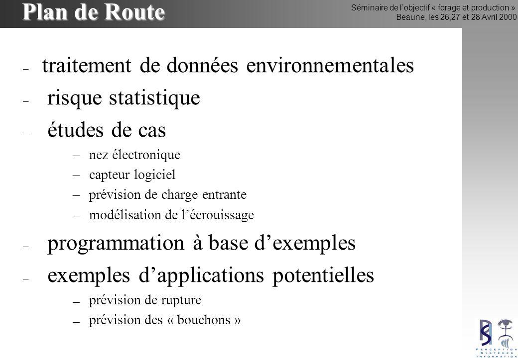 Séminaire de lobjectif « forage et production » Beaune, les 26,27 et 28 Avril 2000 Plan de Route – traitement de données environnementales – risque st
