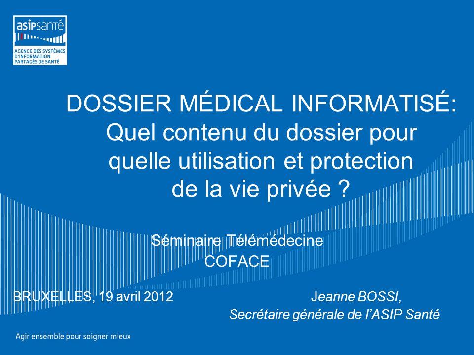 1- Présentation de lAgence des Systèmes dInformation Partagés de Santé 2-Le Dossier Médical Personnel (DMP) 3-Le déploiement de la télémédecine en France.