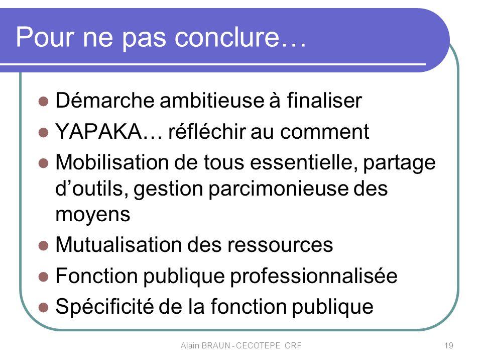 Pour ne pas conclure… Démarche ambitieuse à finaliser YAPAKA… réfléchir au comment Mobilisation de tous essentielle, partage doutils, gestion parcimon