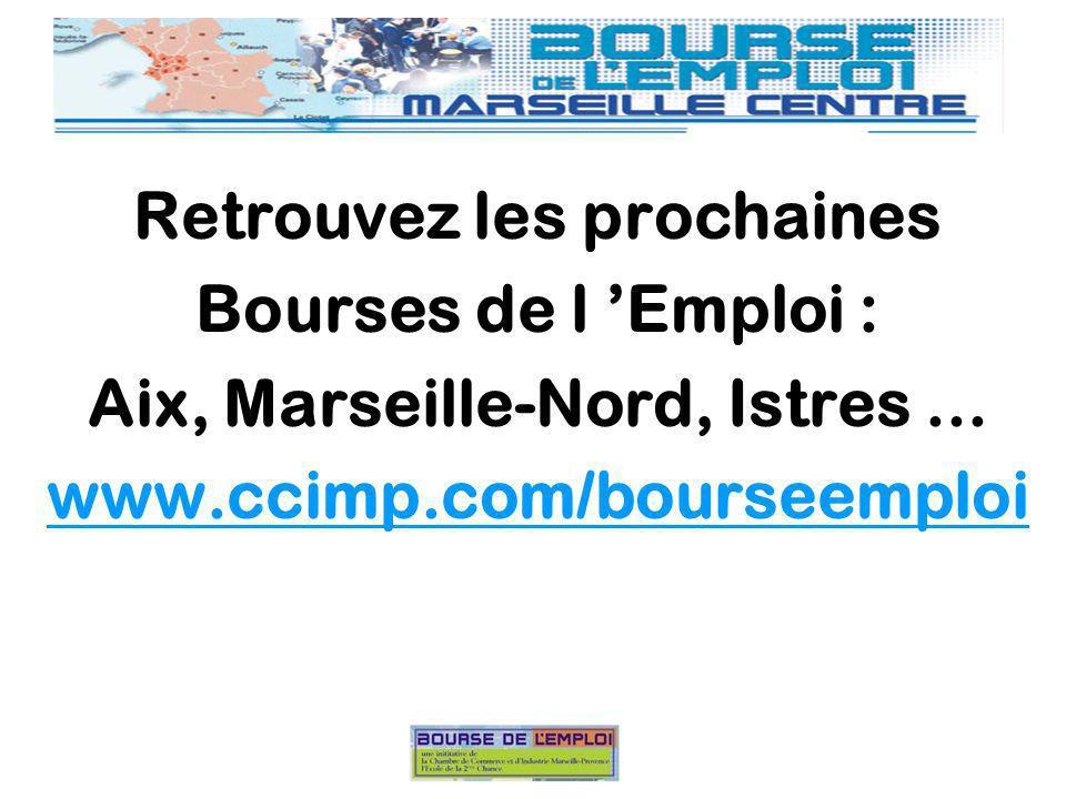 Retrouvez les prochaines Bourses de l Emploi : Aix, Marseille-Nord, Istres...