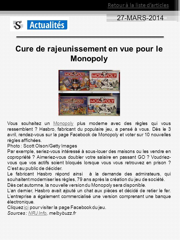 27-MARS-2014 Retour à la liste darticles Cure de rajeunissement en vue pour le Monopoly Vous souhaitez un Monopoly plus moderne avec des règles qui vo