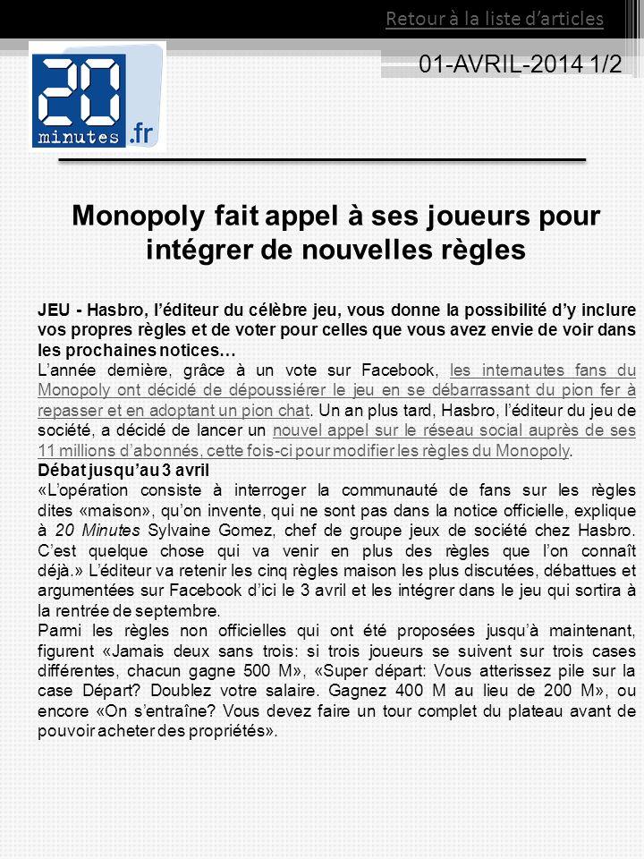 01-AVRIL-2014 1/2 Retour à la liste darticles Monopoly fait appel à ses joueurs pour intégrer de nouvelles règles JEU - Hasbro, léditeur du célèbre je