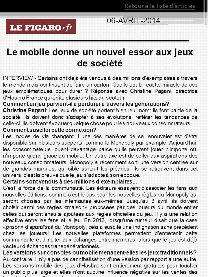 06-AVRIL-2014 Retour à la liste darticles Le mobile donne un nouvel essor aux jeux de société INTERVIEW - Certains ont déjà été vendus à des millions