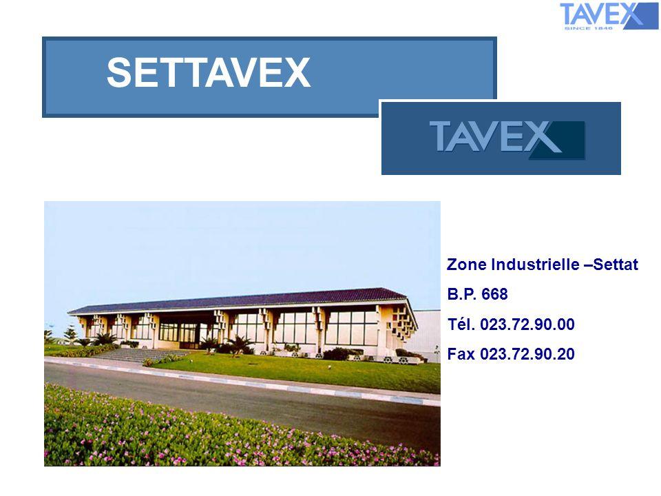 PRESENTACION SETTAVEX Zone Industrielle –Settat B.P. 668 Tél. 023.72.90.00 Fax 023.72.90.20