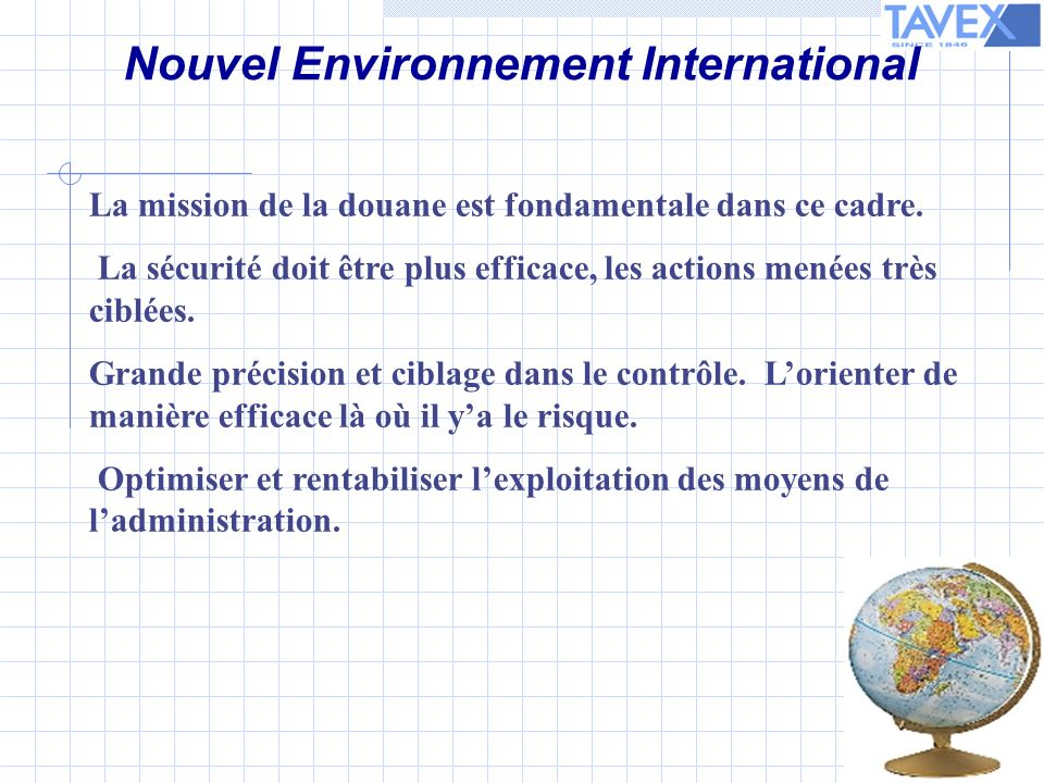 La mission de la douane est fondamentale dans ce cadre.