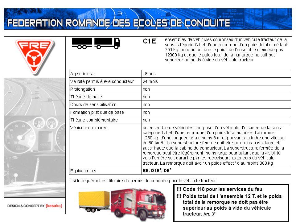 !!! Code 118 pour les services du feu !!! Poids total de l ensemble 12 T. et le poids total de la remorque ne doit pas être supérieur au poids à vide
