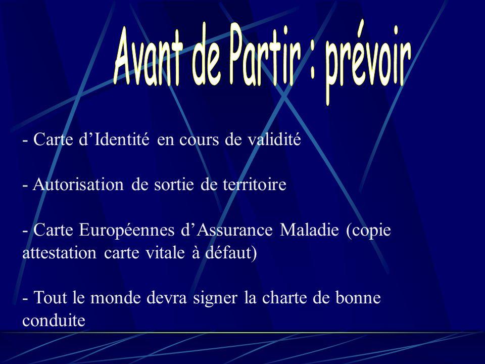 - Carte dIdentité en cours de validité - Autorisation de sortie de territoire - Carte Européennes dAssurance Maladie (copie attestation carte vitale à