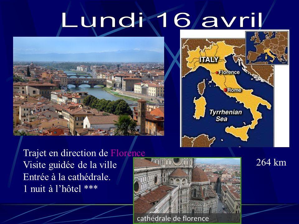 Trajet en direction de Florence Visite guidée de la ville Entrée à la cathédrale. 1 nuit à lhôtel *** 264 km