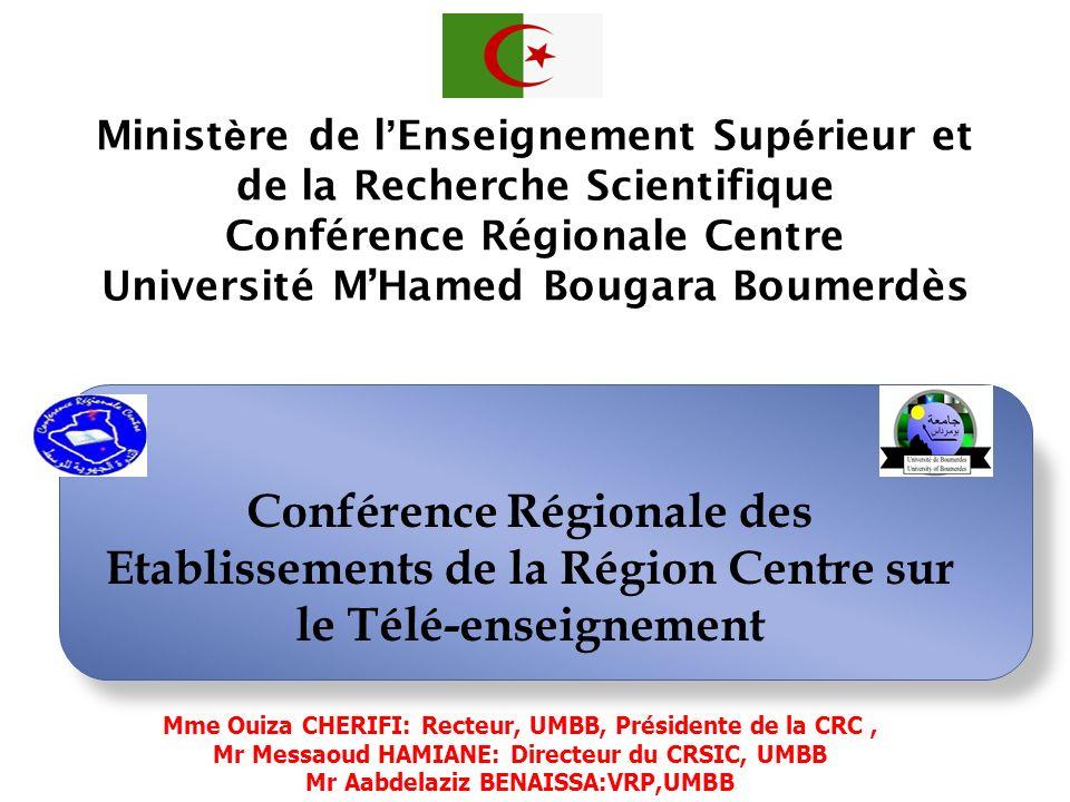 Mme Ouiza CHERIFI: Recteur, UMBB, Présidente de la CRC, Mr Messaoud HAMIANE: Directeur du CRSIC, UMBB Mr Aabdelaziz BENAISSA:VRP,UMBB Conférence Régio