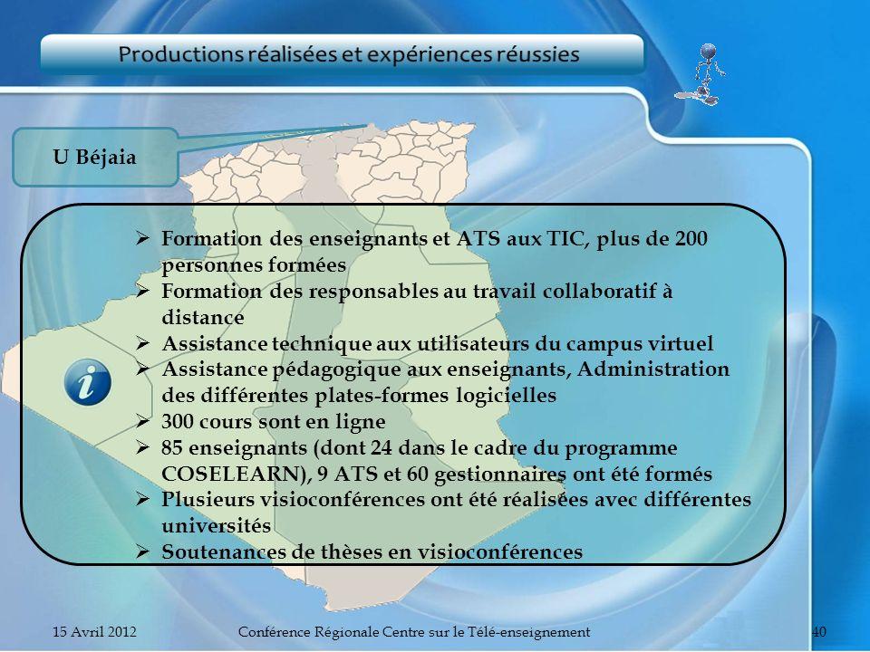 U Béjaia Formation des enseignants et ATS aux TIC, plus de 200 personnes formées Formation des responsables au travail collaboratif à distance Assista
