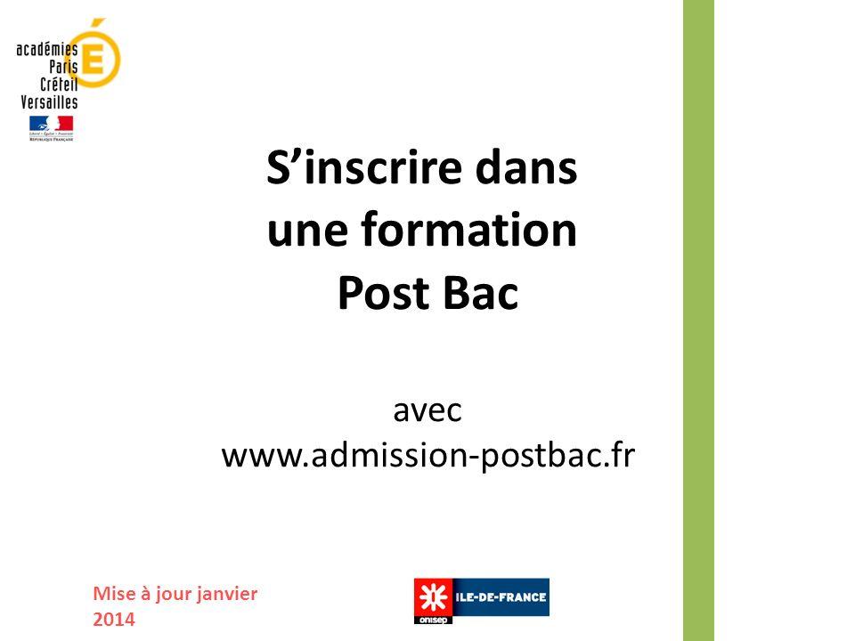 Sinscrire dans une formation Post Bac avec www.admission-postbac.fr Mise à jour janvier 2014