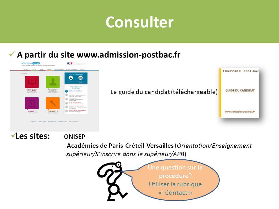 Consulter A partir du site www.admission-postbac.fr Le guide du candidat (téléchargeable) Les sites: - ONISEP - Académies de Paris-Créteil-Versailles