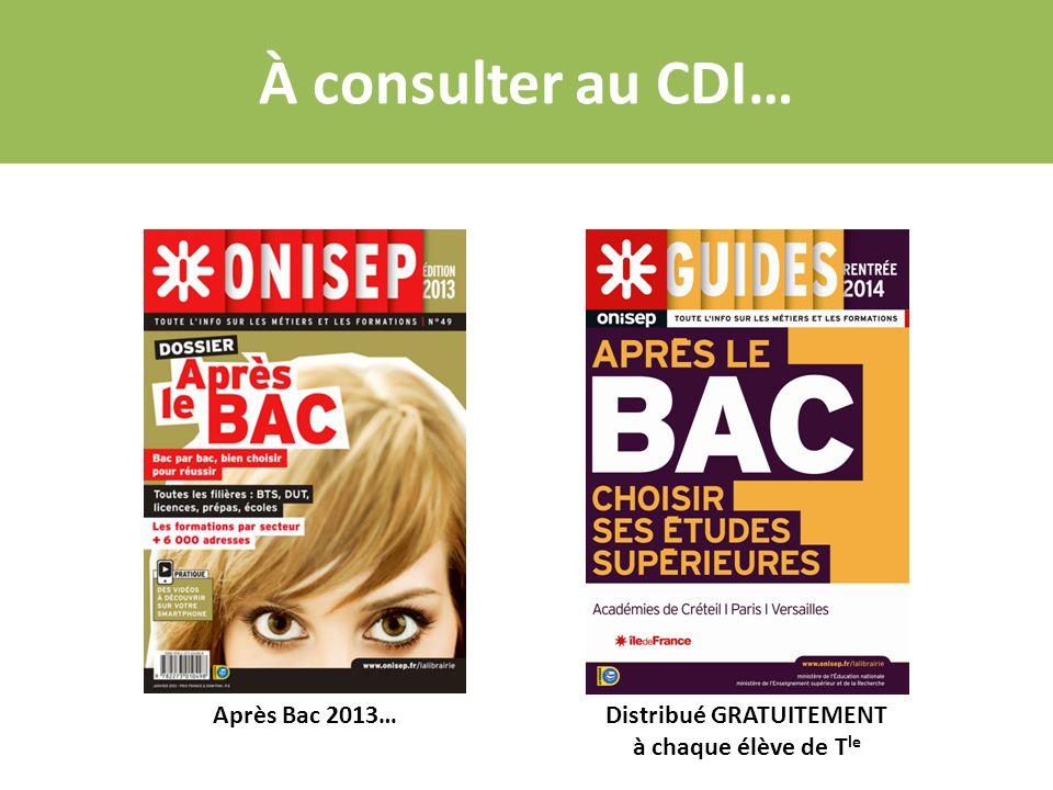 À consulter au CDI… Après Bac 2013… Distribué GRATUITEMENT à chaque élève de T le