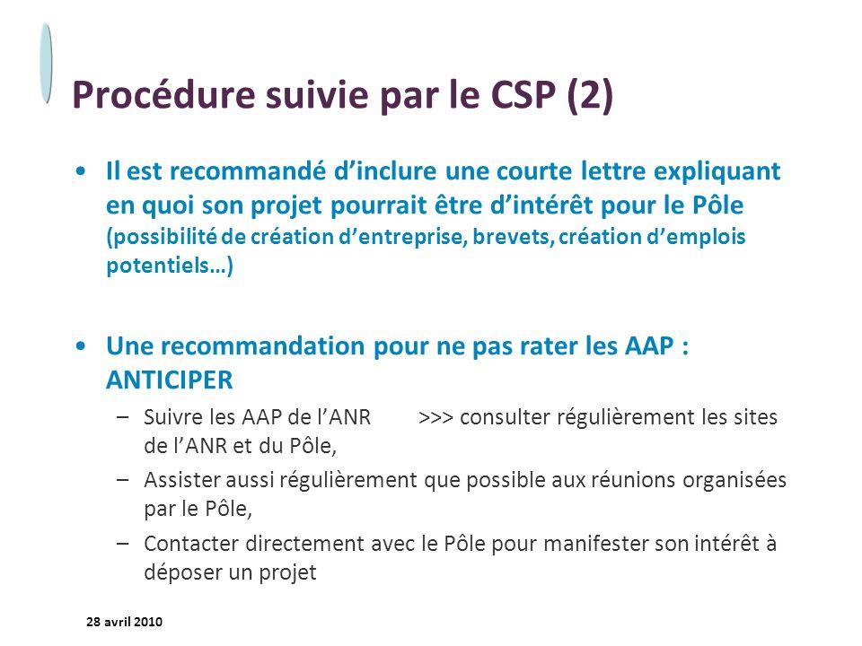 - 18 - 28 avril 2010 Procédure suivie par le CSP (2) Il est recommandé dinclure une courte lettre expliquant en quoi son projet pourrait être dintérêt