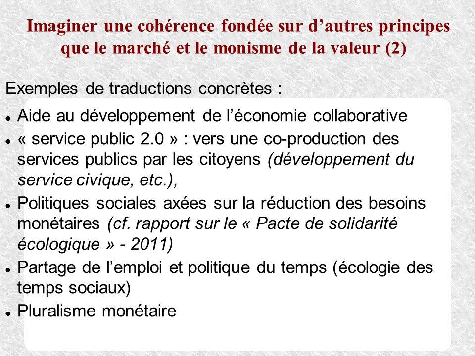 Imaginer une cohérence fondée sur dautres principes que le marché et le monisme de la valeur (2) Exemples de traductions concrètes : Aide au développe