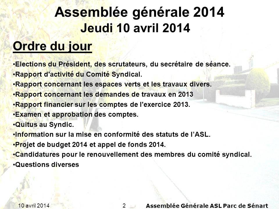 3310 avril 2014Assemblée Générale ASL Parc de Sénart Assemblée générale 2014 1.Demande dinformation sur lopération de Soisy sur Seine : Voisins vigilants.
