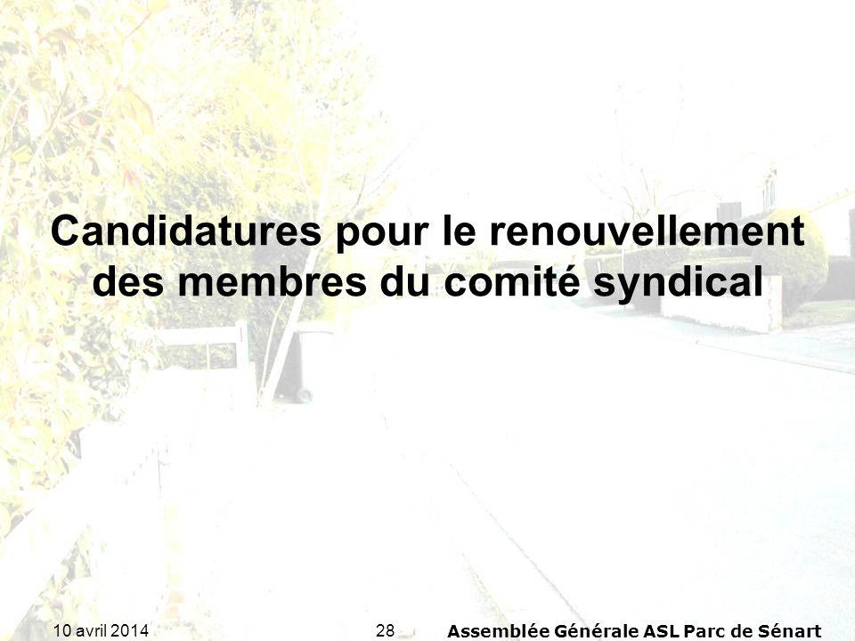 2810 avril 2014Assemblée Générale ASL Parc de Sénart Candidatures pour le renouvellement des membres du comité syndical