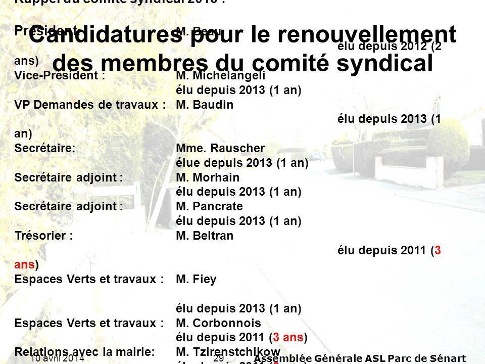 2910 avril 2014Assemblée Générale ASL Parc de Sénart Candidatures pour le renouvellement des membres du comité syndical Rappel du comité syndical 2013