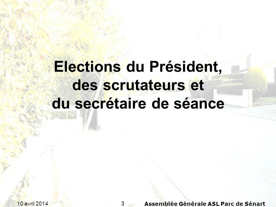 3410 avril 2014Assemblée Générale ASL Parc de Sénart Assemblée générale 2014 1.Demande dinformation sur lopération de Soisy sur Seine : Voisins vigilants.