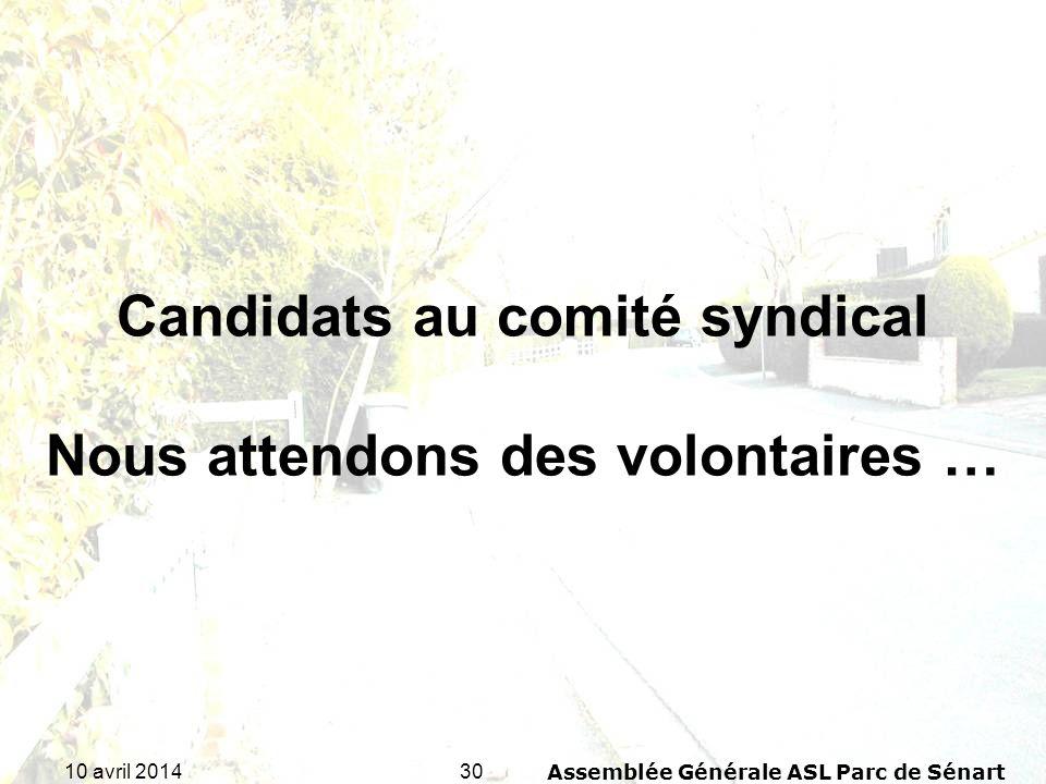 3010 avril 2014Assemblée Générale ASL Parc de Sénart Candidats au comité syndical Nous attendons des volontaires …