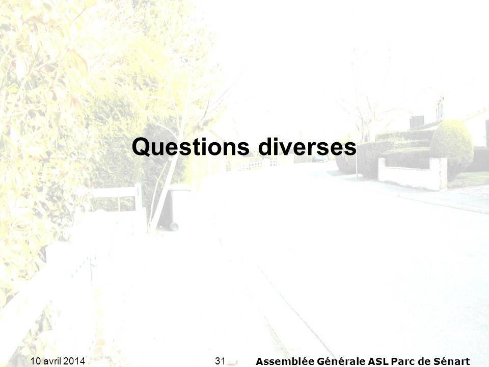 3110 avril 2014Assemblée Générale ASL Parc de Sénart Questions diverses