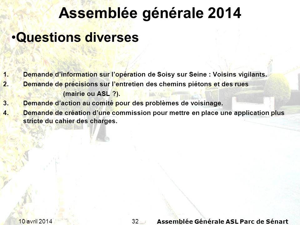 3210 avril 2014Assemblée Générale ASL Parc de Sénart Assemblée générale 2014 1.Demande dinformation sur lopération de Soisy sur Seine : Voisins vigila