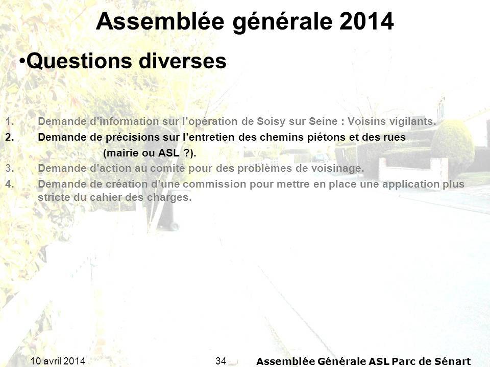 3410 avril 2014Assemblée Générale ASL Parc de Sénart Assemblée générale 2014 1.Demande dinformation sur lopération de Soisy sur Seine : Voisins vigila