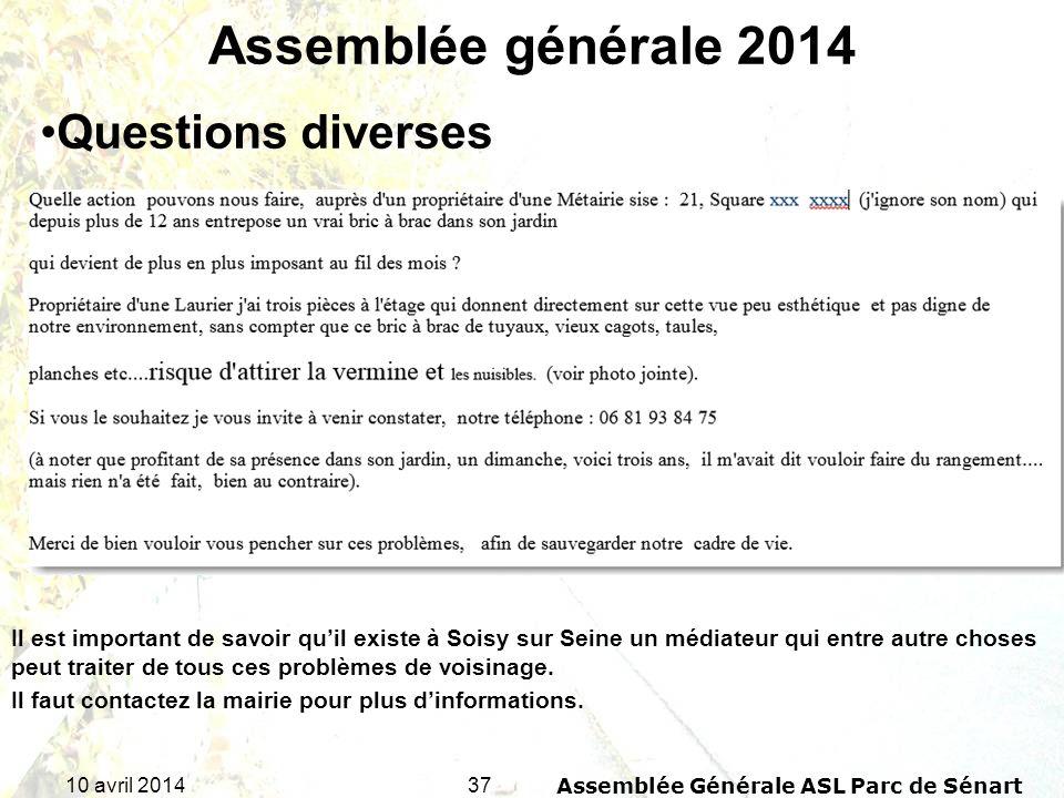 3710 avril 2014Assemblée Générale ASL Parc de Sénart Assemblée générale 2014 Il est important de savoir quil existe à Soisy sur Seine un médiateur qui