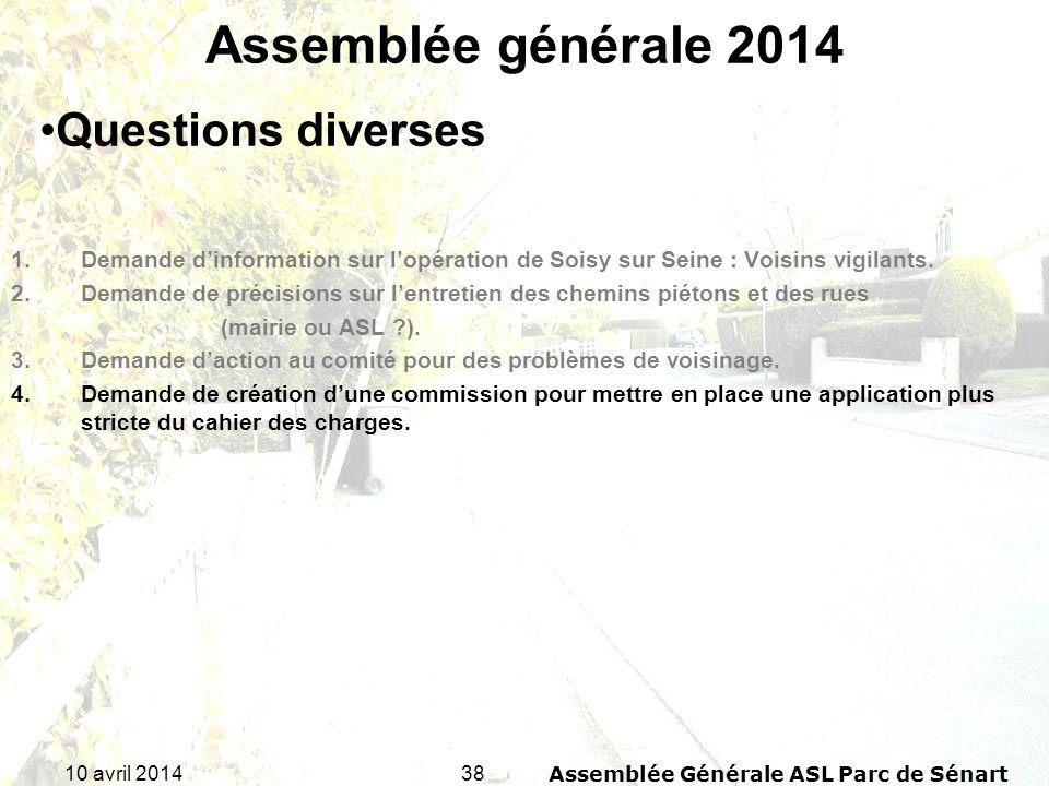 3810 avril 2014Assemblée Générale ASL Parc de Sénart Assemblée générale 2014 1.Demande dinformation sur lopération de Soisy sur Seine : Voisins vigila