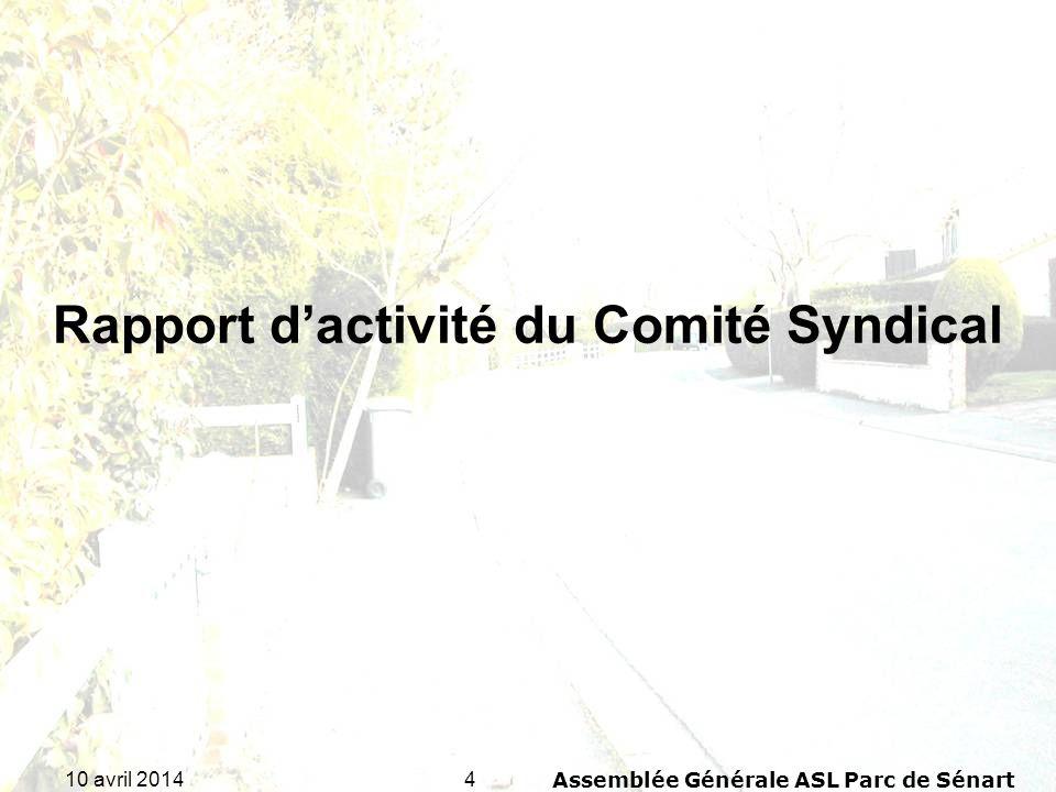 1510 avril 2014Assemblée Générale ASL Parc de Sénart Quitus du Rapport moral du Comité Syndical