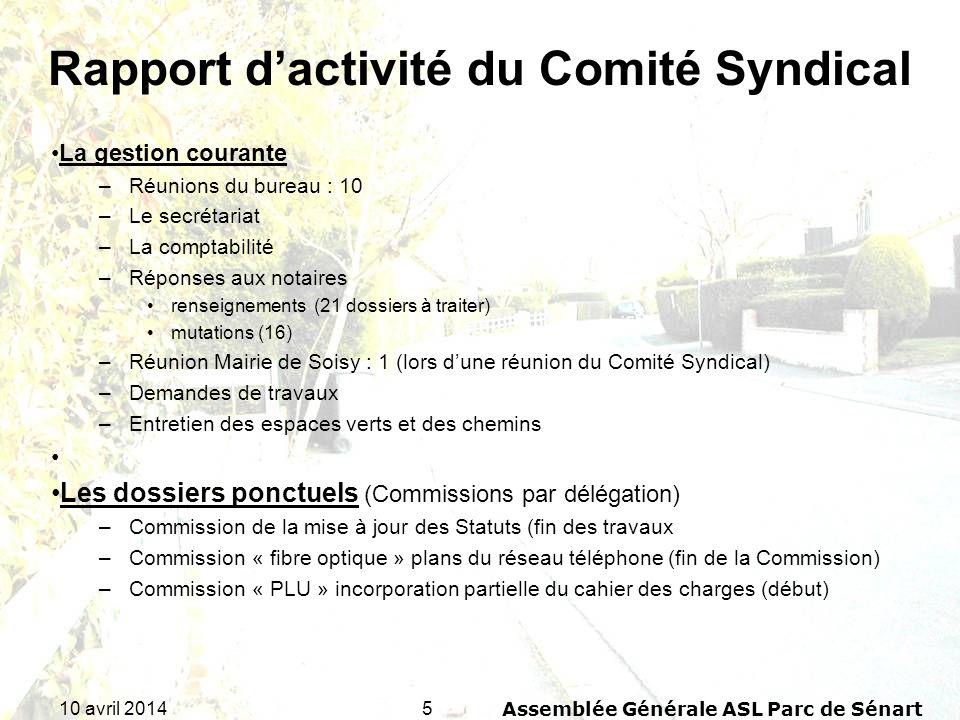 510 avril 2014Assemblée Générale ASL Parc de Sénart Rapport dactivité du Comité Syndical La gestion courante –Réunions du bureau : 10 –Le secrétariat