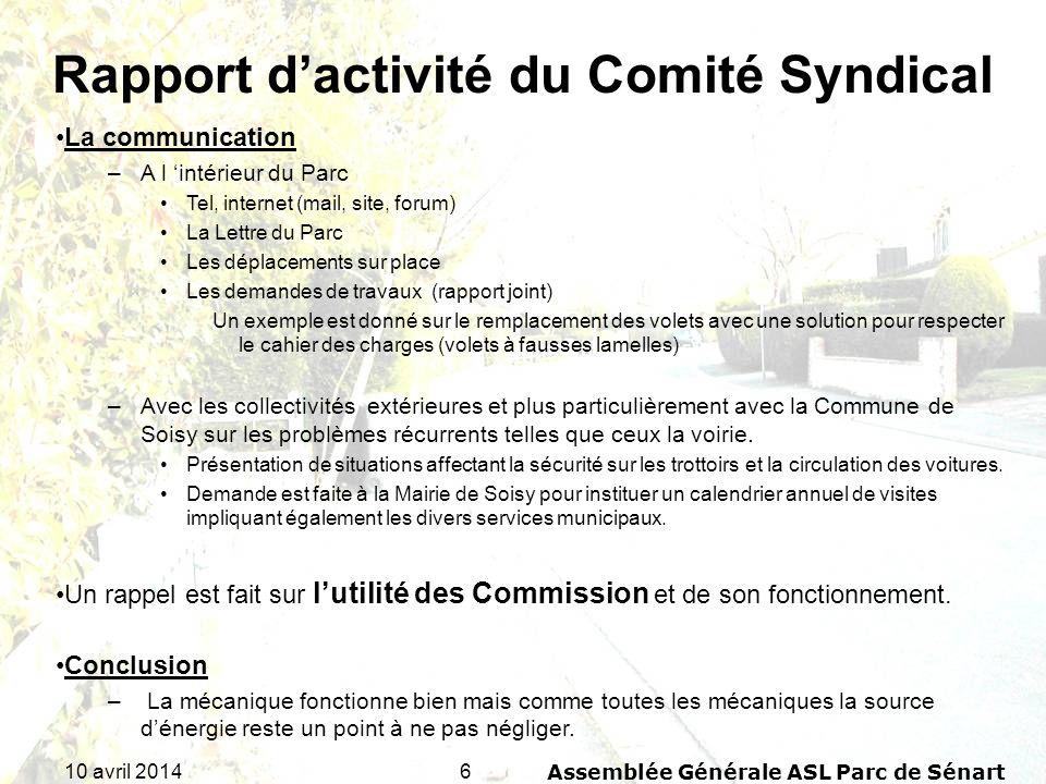 610 avril 2014Assemblée Générale ASL Parc de Sénart Rapport dactivité du Comité Syndical La communication –A l intérieur du Parc Tel, internet (mail,