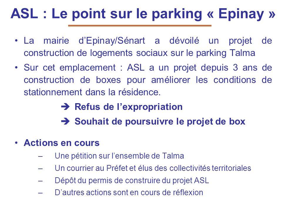 ASL : Le point sur le parking « Epinay » La mairie dEpinay/Sénart a dévoilé un projet de construction de logements sociaux sur le parking Talma Sur ce