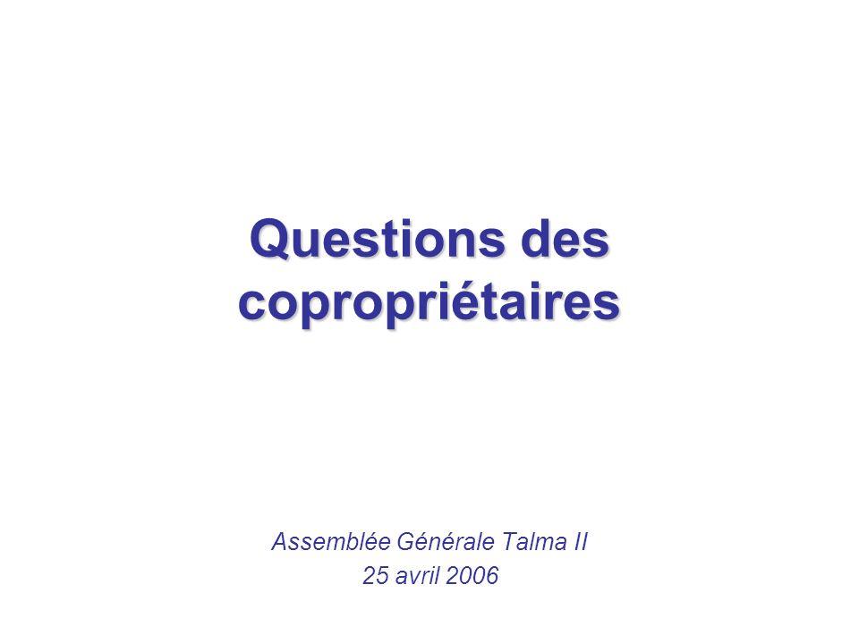 Questions des copropriétaires Assemblée Générale Talma II 25 avril 2006