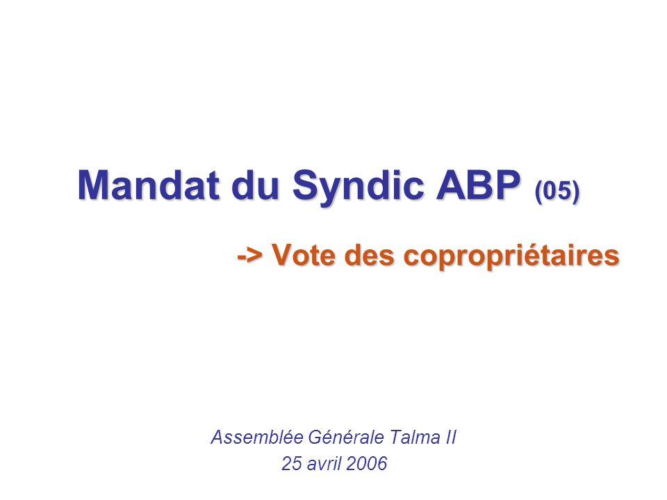 Mandat du Syndic ABP (05) -> Vote des copropriétaires Assemblée Générale Talma II 25 avril 2006