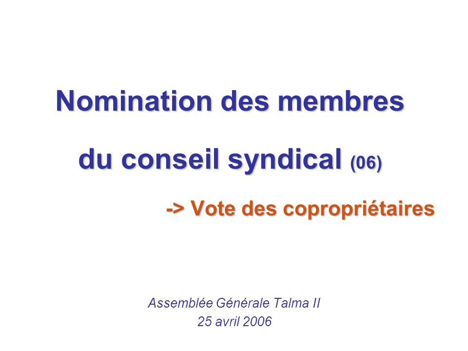 Nomination des membres du conseil syndical (06) -> Vote des copropriétaires Assemblée Générale Talma II 25 avril 2006