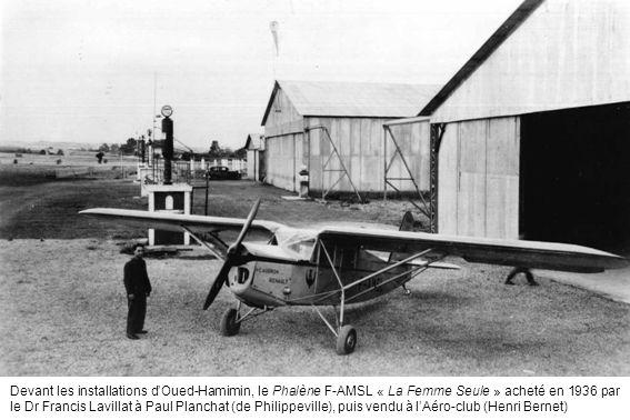 Devant les installations dOued-Hamimin, le Phalène F-AMSL « La Femme Seule » acheté en 1936 par le Dr Francis Lavillat à Paul Planchat (de Philippevil