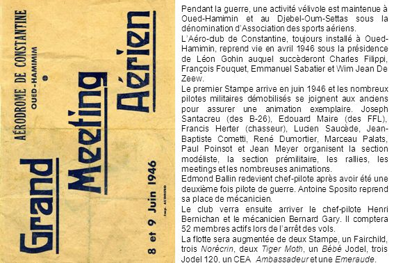 Pendant la guerre, une activité vélivole est maintenue à Oued-Hamimin et au Djebel-Oum-Settas sous la dénomination dAssociation des sports aériens. LA