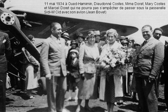 11 mai 1934 à Oued-Hamimin, Dieudonné Costes, Mme Doret, Mary Costes et Marcel Doret qui ne pourra pas sempêcher de passer sous la passerelle Sidi-MCi