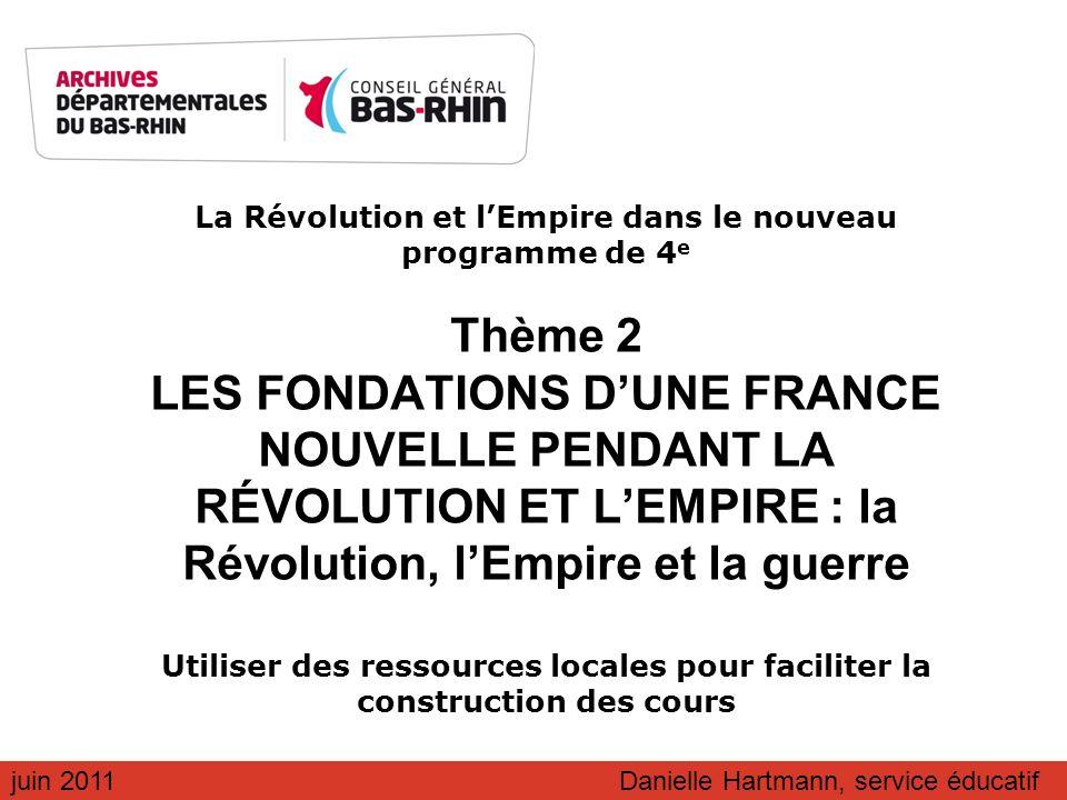 La Révolution et lEmpire dans le nouveau programme de 4 e Thème 2 LES FONDATIONS DUNE FRANCE NOUVELLE PENDANT LA RÉVOLUTION ET LEMPIRE : la Révolution