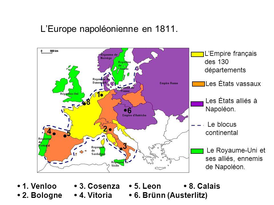 LEmpire français des 130 départements Les États vassaux Le Royaume-Uni et ses alliés, ennemis de Napoléon. Les États alliés à Napoléon. LEurope napolé