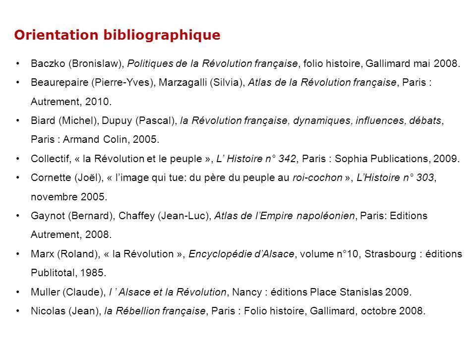 Orientation bibliographique Baczko (Bronislaw), Politiques de la Révolution française, folio histoire, Gallimard mai 2008. Beaurepaire (Pierre-Yves),