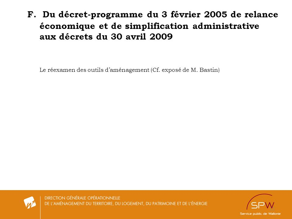 12 F. Du décret-programme du 3 février 2005 de relance économique et de simplification administrative aux décrets du 30 avril 2009 Le réexamen des out