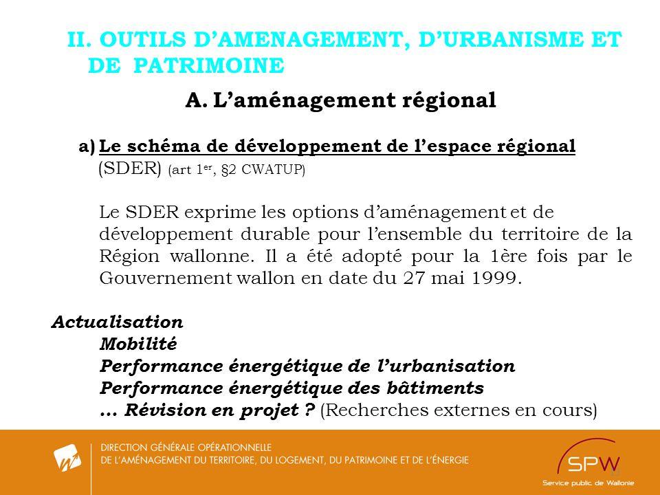 13 II. OUTILS DAMENAGEMENT, DURBANISME ET DE PATRIMOINE A.Laménagement régional a)Le schéma de développement de lespace régional (SDER) (art 1 er, §2