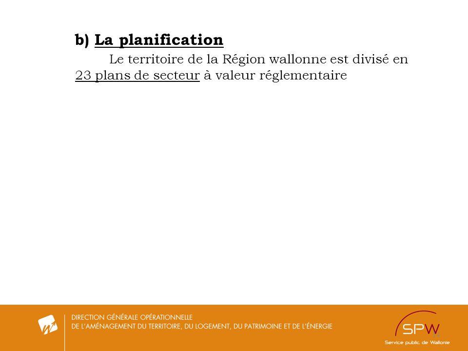 14 b) La planification Le territoire de la Région wallonne est divisé en 23 plans de secteur à valeur réglementaire