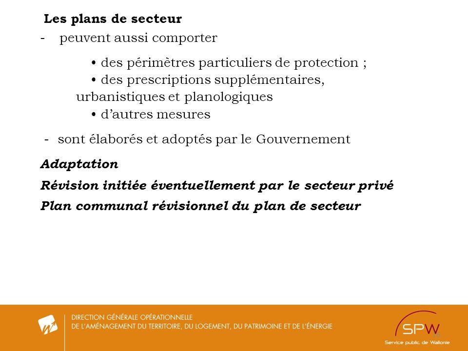 16 Les plans de secteur -peuvent aussi comporter des périmètres particuliers de protection ; des prescriptions supplémentaires, urbanistiques et plano
